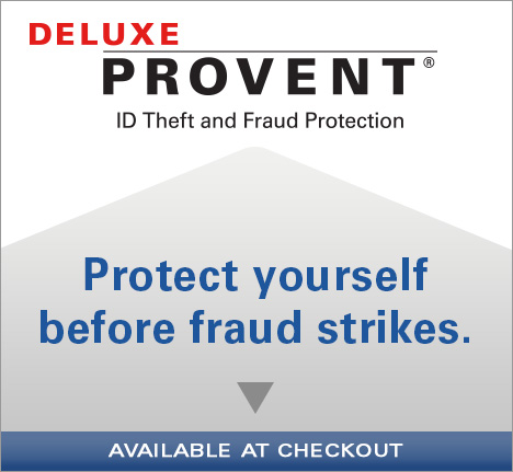 Deluxe Provent.  ID Theft and Fraud Protection.   Protect yourself before fraud strikes.   Available at checkout.